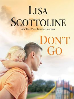 Don't Go by Lisa Scottoline Audiobook Review