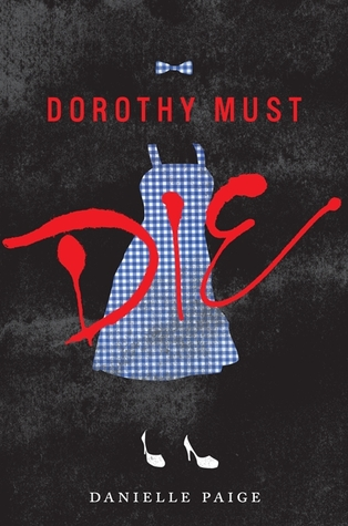 Dorothy Must Die by Danielle Paige Book Review