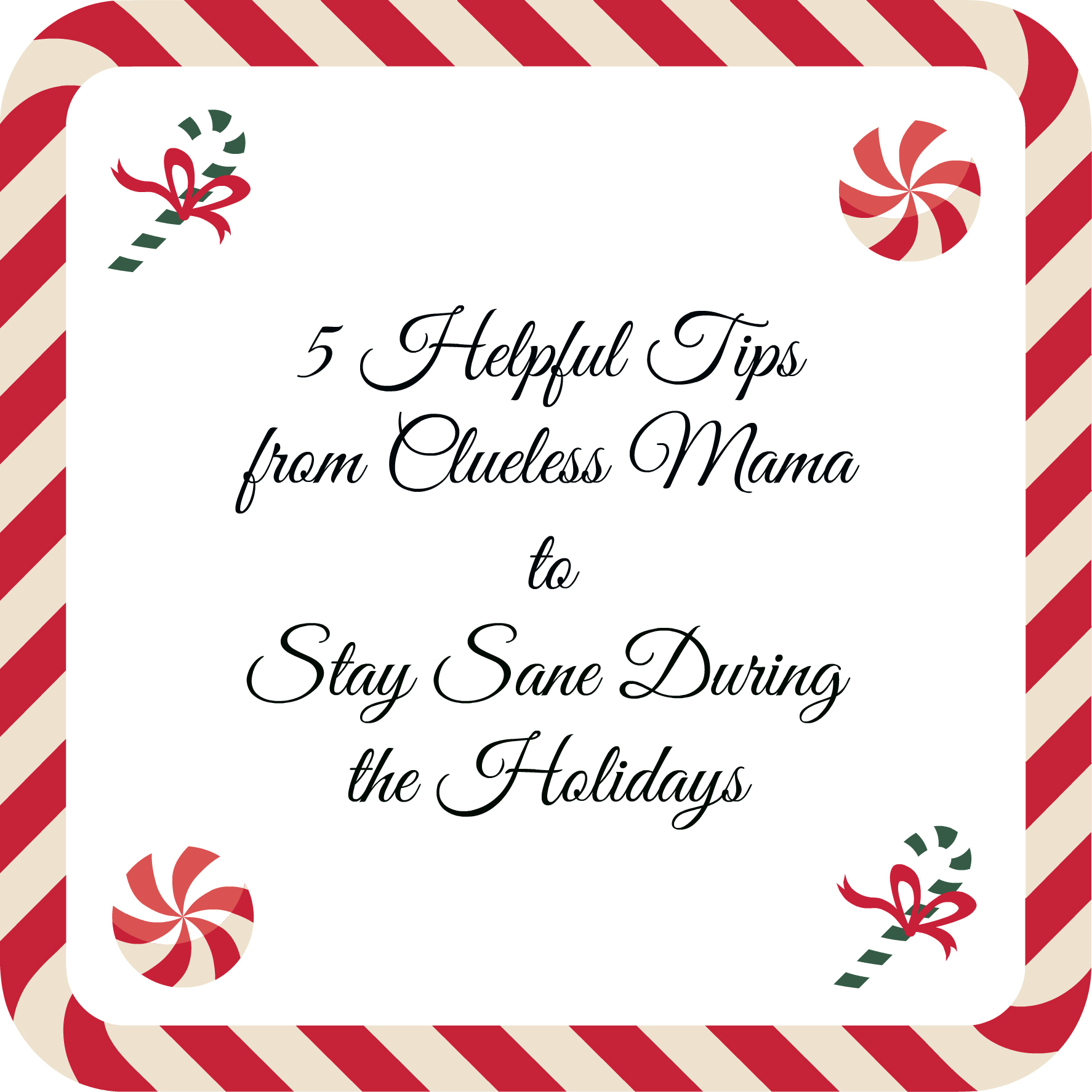 5 Tips for Staying Sane During the Holiday Season #UnstoppableMoms