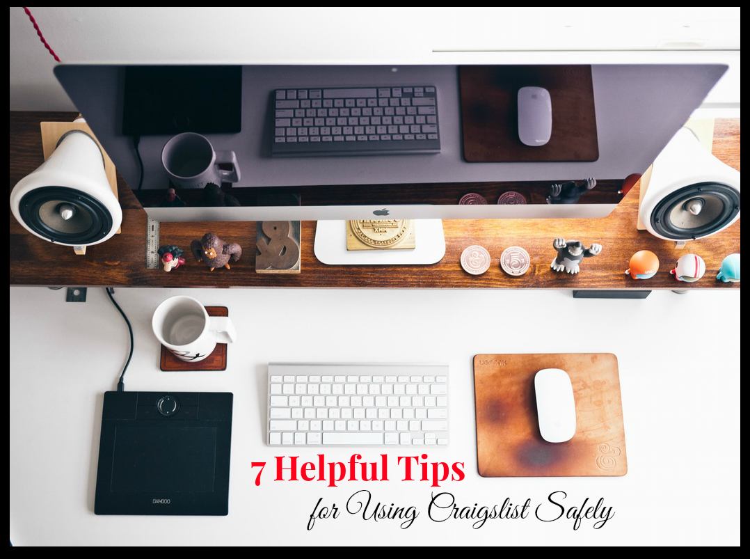 7 Helpful Tips for Using Craigslist Safely