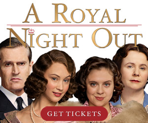 What to Expect from A Royal Night Out…In Theaters Now!